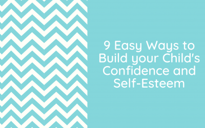 9 Easy Ways to Build your Child's Confidence and Self-Esteem